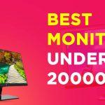 Best Monitor Under 20000 in India
